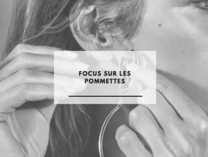 Focus sur les pommettes