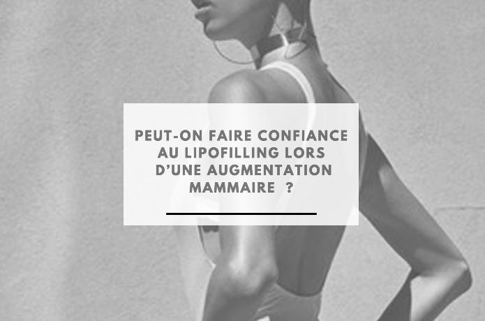 Peut-on faire confiance au lipofilling lors d'une augmentation mammaire?