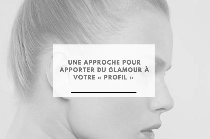 """Apporter du glamour à votre """"Profil"""""""