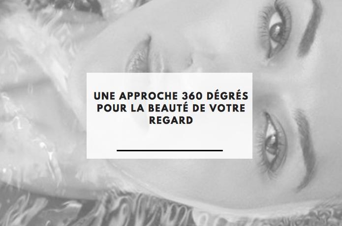 Unes approche 360 degrés pour la beauté de votre regard
