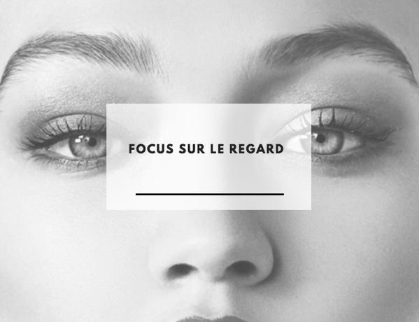 Focus sur le regard